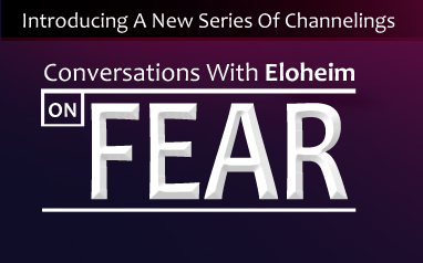 Click here for our conversation with Eloheim about FEAR