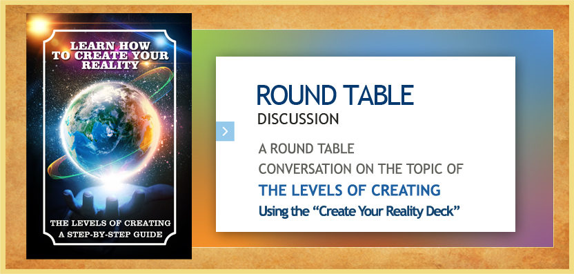 Create Your Reality Round Table