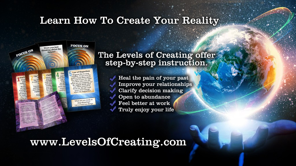 Learn How To Create Your Reality