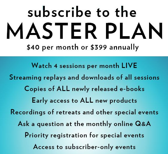 Master Plan Subscribers get recordings of ALL our gatherings!