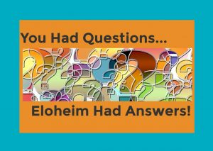 Eloheim Had Answers